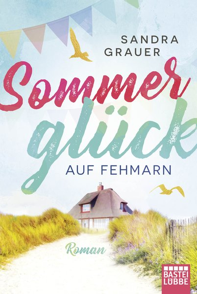 Sommerglück auf Fehmarn. Roman - Sandra Grauer ...