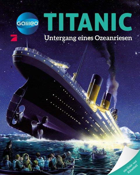 Galileo Wissen: Titanic. Untergang eines Ozeanr...