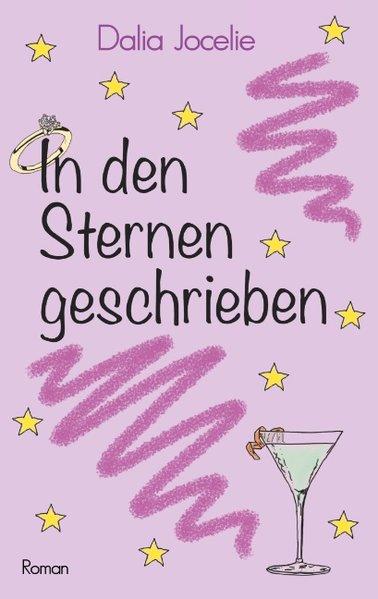 In den Sternen geschrieben - Dalia Jocelie [Taschenbuch]