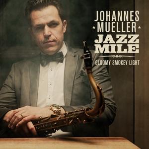 Müller,Johannes Jazz Mile - Gloomy Smokey Light