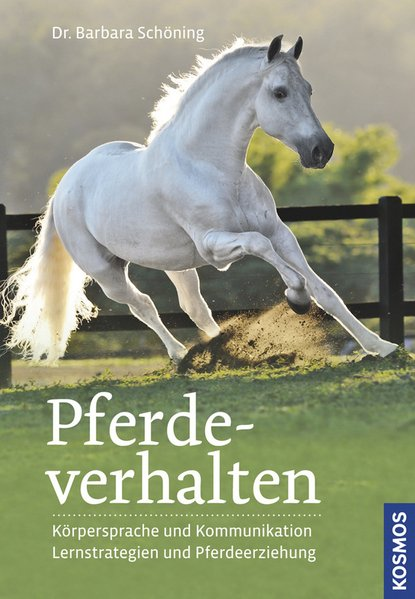 Pferdeverhalten (Doppelband). Körpersprache und Kommunikation, Lernstrategien und Pferdeerziehung - Barbara Schöning [Gebundene Ausgabe]