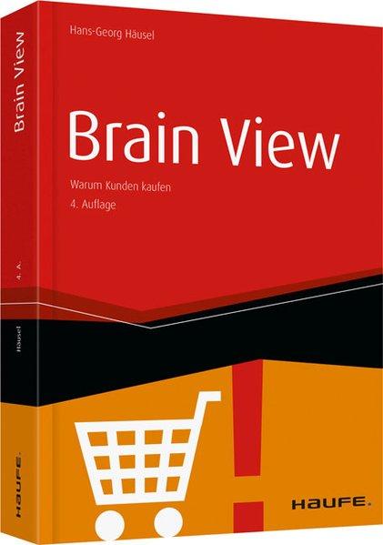 Brain View. Warum Kunden kaufen - Hans-Georg Hä...
