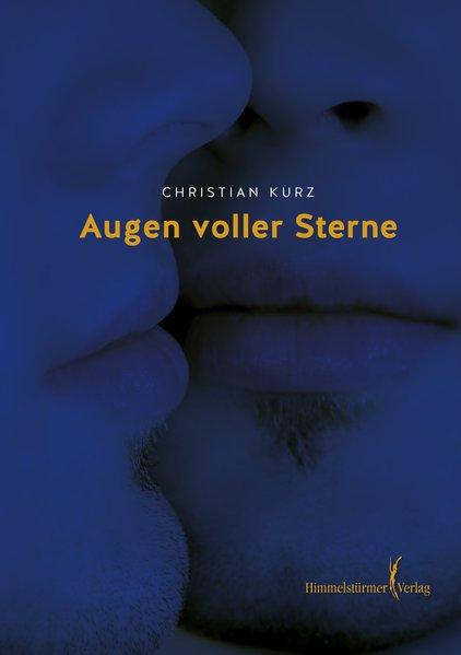 Augen voller Sterne - Christian Kurz [Taschenbuch]