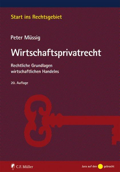 Wirtschaftsprivatrecht. Rechtliche Grundlagen w...