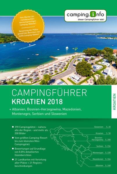 Campingführer Kroatien 2018. + Albanien, Bosnie...