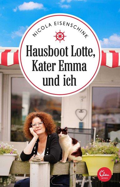Hausboot Lotte, Kater Emma und ich - Nicola Eis...