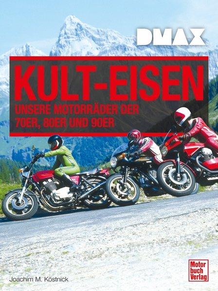 DMAX Kult-Eisen. Unsere Motorräder der 70er, 80...