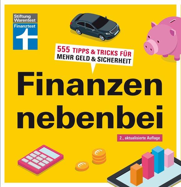 Finanzen nebenbei. 555 Tipps & Tricks für mehr ...
