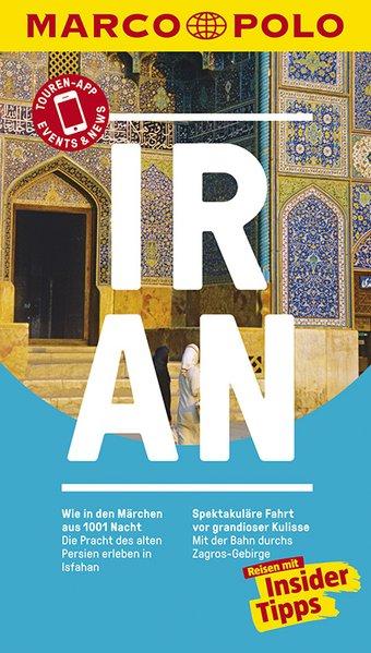 MARCO POLO Reiseführer Iran. Reisen mit Insider...