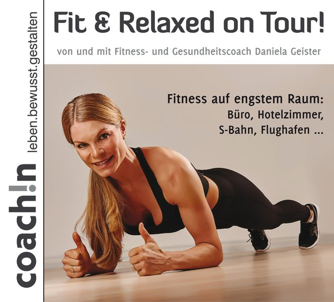 Fit & Relaxed on Tour!. Fitness auf engstem Rau...