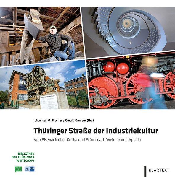 Thüringer Straße der Industriekultur. Von Eisen...