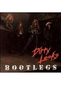 Dirty Looks - Bootlegs
