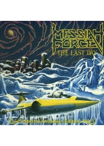 Messiah Force - The Last Day (Special Anthology Edition) [2 CDs]
