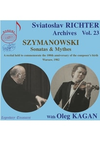 Richter,Svjatoslav/Kagan,Oleg - Richter Archives Vol.23/Sonatas & Mythes