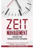 Zeitmanagement lernen und Produktivität steigern. Erfolgreich Ziele erreichen mit richtiger Zeiteinteilung - Manfred Hogmüller  [Gebundene Ausgabe]