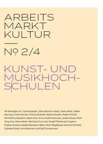 ARBEITS MARKT KULTUR — № 2/4 AUSBILDUNG. Kunst- und Musikhochschulen [Taschenbuch]