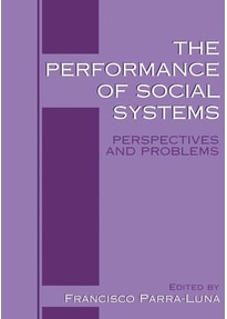 The Performance of Social Systems. Perspectives and Problems [Gebundene Ausgabe]
