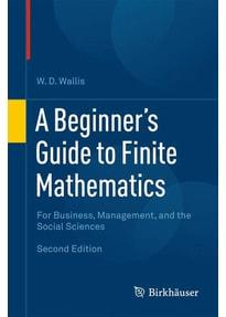 A Beginner's Guide to Finite Mathematics. For Business, Management, and the Social Sciences - W.D. Wallis  [Gebundene Ausgabe]