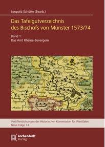 Das Tafelgutverzeichniss des Bischofs von Münster 1573/74. Band 1: Das Amt Rheine-Bevergern [Gebundene Ausgabe]