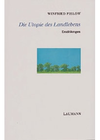 Die Utopie des Landlebens - Winfried Pielow  [Gebundene Ausgabe]