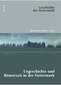 Urgeschichte und Römerzeit in der Steiermark [Gebundene Ausgabe]