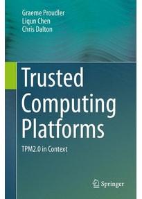 Trusted Computing Platforms. TPM2.0 in Context - Liqun Chen  [Gebundene Ausgabe]