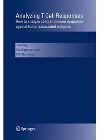 Analyzing T Cell Responses. How to analyze cellular immune responses against tumor associated antigens [Gebundene Ausgabe]