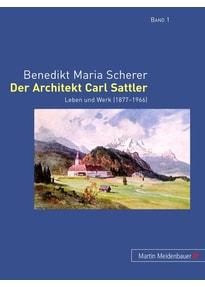Der Architekt Carl Sattler. Leben und Werk (1877-1966) - Benedikt M. Scherer  [Gebundene Ausgabe]
