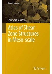 Atlas of Shear Zone Structures in Meso-scale - Soumyajit Mukherjee  [Gebundene Ausgabe]