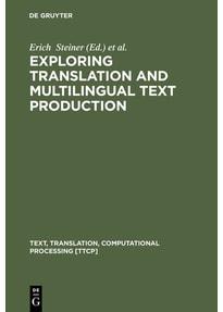 Exploring Translation and Multilingual Text Production. Beyond Content [Gebundene Ausgabe]