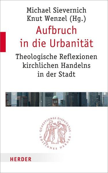 Aufbruch in die Urbanität. Theologische Reflexi...