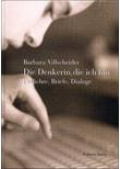 Die Denkerin, die ich bin. Gedichte, Briefe, Dialoge - Barbara Villscheider  [Gebundene Ausgabe]