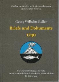 Georg Wilhelm Steller. Briefe und Dokumente 1740 [Gebundene Ausgabe]