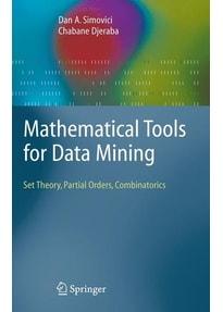 Mathematical Tools for Data Mining. Set Theory, Partial Orders, Combinatorics - Chabane Djeraba  [Gebundene Ausgabe]