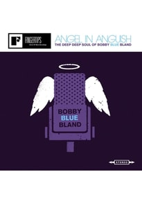 "Bland,Bobby ""Blue"" - Angel In Anguish: The Deep Deep Soul"