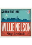 Nelson,Willie - Summertime: Willie Nelson Sings Gershwin