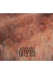 Obel,Agnes - Citizen Of Glass