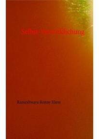 Selbst-Verwirklichung - Rameshwara Ronny Hiess  [Taschenbuch]