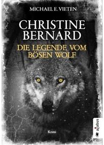 Christine Bernard. Die Legende vom bösen Wolf. Krimi - Michael E. Vieten  [Taschenbuch]