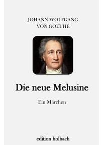 Die neue Melusine. Ein Märchen - Johann Wolfgang von Goethe  [Taschenbuch]