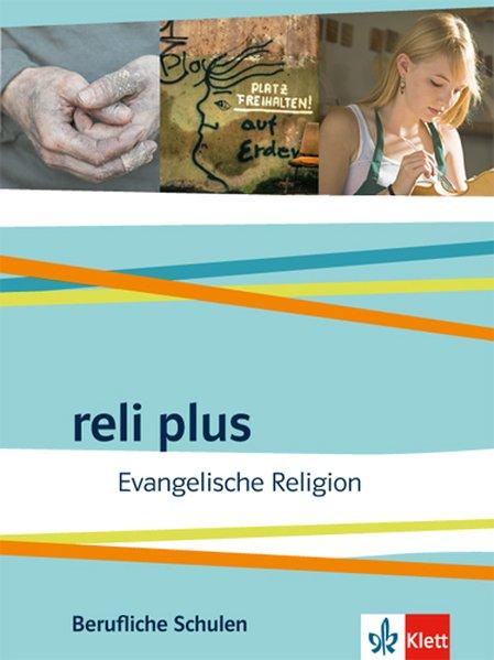 reli plus / Schülerbuch. Evangelische Religion....