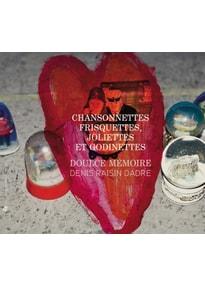 Dadre/Doulce Memoire - Chansonettes Frisquettes,Joliettes et Godinettes