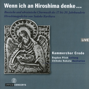 Plish,Bogdan/Nakata,Chihoko/Kammerchor Credo - Wenn ich an Hiroshima denke