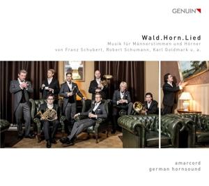 Amarcord/German Hornsound - Wald.Horn.Lied-Musik für Männerstimmen & Hörner