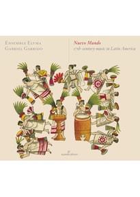 Kiehr/Cabré/Garrido/Ensemble Elyma/ - Nuevo Mundo-17th-century music in Latin America