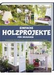 Einfache Holzprojekte für draußen. 27 Schritt-für-Schritt Anleitungen inspiriert vom skandinavischen Sommer - Mattias Wenblad  [Gebundene Ausgabe]