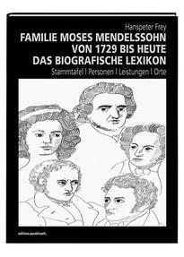 Familie Moses Mendelssohn von 1729 bis heute. Das biografische Lexikon - Hanspeter Frey  [Gebundene Ausgabe]