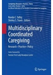 Multidisciplinary Coordinated Caregiving. Research • Practice • Policy [Gebundene Ausgabe]