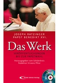 Papst Benedikt XVI. /Joseph Ratzinger - Das Werk. Veröffentlichungen bis zur Papstwahl Herausgegeben vom Schülerkreis Redaktion: Vinzenz Pfnür [Gebundene Ausgabe]