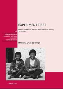 Experiment Tibet. Felder und Akteure auf dem Schachbrett der Bildung 1951-2003 - Martina Wernsdörfer  [Gebundene Ausgabe]